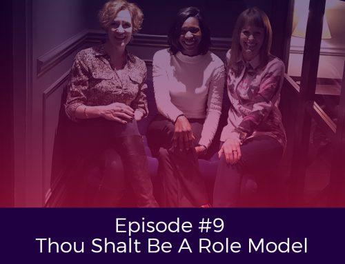 Episode # 9 Thou Shalt Be A Role Model