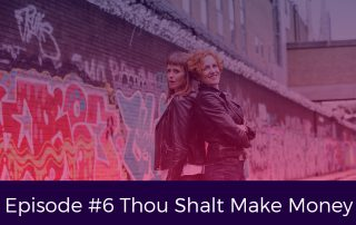 Episode 6 Thou Shalt Make Money