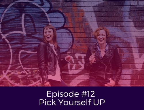 Episode # 12 Pick Yourself Up
