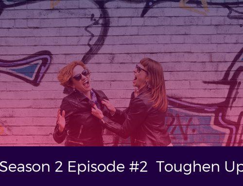 Season 2 Episode # 2 Toughen Up