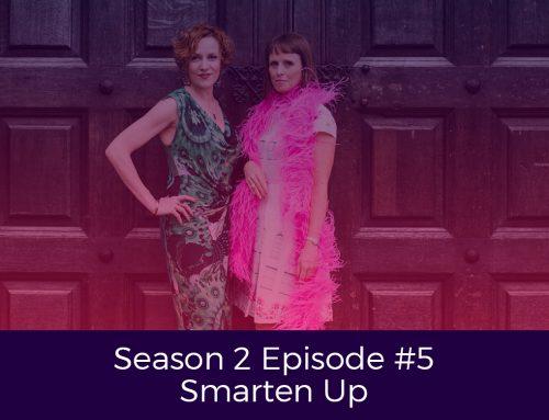 Season 2 Episode # 5 Smarten Up